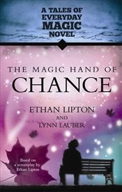 Magic Hand of Chance : A Tales of Everyday Magic (Visions) - Lipton, Ethan