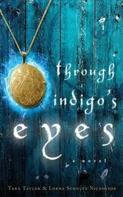 Through Indigos Eyes : A Novel (Visions) - Taylor, Tara