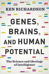 Genes, Brains, and Human Potential : The Science and Ideology of Intelligence - Richardson, Ken