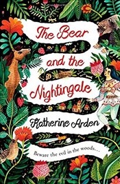 Bear and the Nightingale - Arden, Katherine