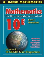 Mathematics for the International Student 10E : MYP 5 Extended  - Haese, Michael