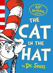 Cat in the Hat : Special 60th Birthday Edition - Seuss, Dr.