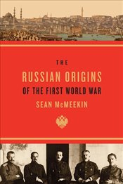 Russian Origins of the First World War - McMeekin, Sean