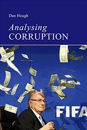 Analysing Corruption : An Introduction  - Hough, Dan