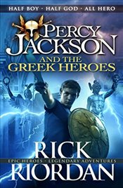 Percy Jackson and the Greek Heroes - Riordan, Rick