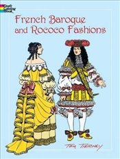 French Baroque and Rococo Fashions Coloring Book - Tierney, Tom