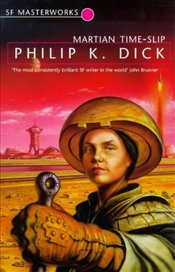 Martian Time-Slip - Dick, Philip K.