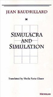 Simulacra and Simulation - Baudrillard, Jean