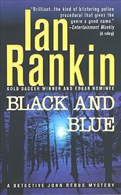 Black and Blue : An Inspector Rebus Mystery - Rankin, Ian