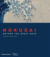 Hokusai : Beyond the Great Wave - Clark, Timothy