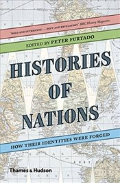 Histories of Nations : How Their Identities Were Forged - Furtado, Peter