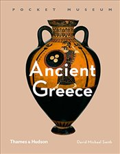Pocket Museum : Ancient Greece - Smith, David Michael