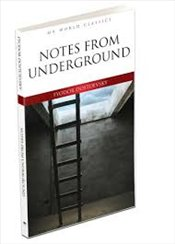 Notes from Underground - Dostoyevski, Fyodor Mihayloviç
