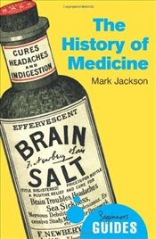 History of Medicine: A Beginners Guide (Beginners Guides) - Jackson, Mark