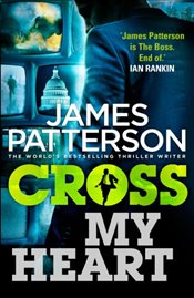 Cross My Heart : Alex Cross 21 - Patterson, James