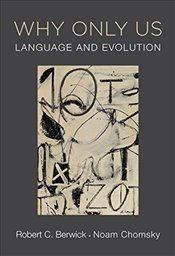 Why Only Us : Language and Evolution - Berwick, Robert C.