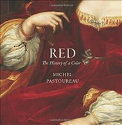 Red : The History of a Color - Pastoureau, Michel