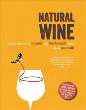 Natural Wine: An introduction to organic and biodynamic wines made naturally - Legeron, Isabelle
