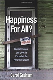 Happiness for All? : Unequal Hopes and Lives in Pursuit of the American Dream - Graham, Carol