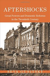 Aftershocks : Great Powers and Domestic Reforms in the Twentieth Century   - Gunitsky, Seva