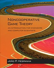 Noncooperative Game Theory : An Introduction for Engineers and Computer Scientists - Hespanha, João P.