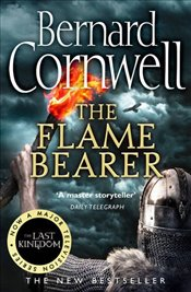 Flame Bearer : The Last Kingdom, Book 10 - Cornwell, Bernard