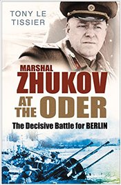 Marshal Zhukov at the Oder: The Decisive Battle for Berlin - Tissier, Tony Le