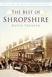 Best of Shropshire (Britain in Old Photographs) - Trumper, David