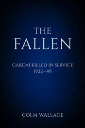 Fallen: Gardaí Killed in Service, 1922 to 1949 - Wallace, Colm