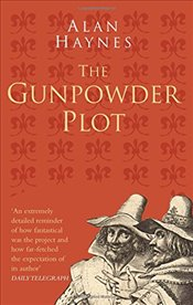 Gunpowder Plot Classic Histories Series - Haynes, Alan