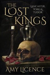 Lost Kings: Lancaster, York and Tudor - Licence, Amy