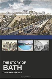 Story of Bath - Spence, Dr Cathryn