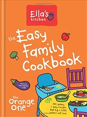 Ellas Kitchen : The Easy Family Cookbook - Kitchen, Ellas