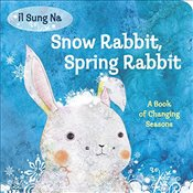 Snow Rabbit, Spring Rabbit : A Book of Changing Seasons - Na, Il Sung