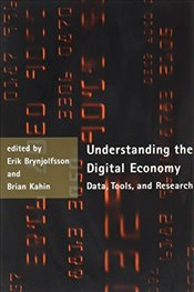 Understanding the Digital Economy: Data, Tools and Research - Brynjolfsson, Erik