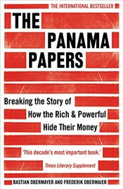 Panama Papers : Breaking the Story of How the Rich and Powerful Hide Their Money - Obermaier, Frederik