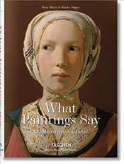 What Paintings Say : 100 Masterpieces in Detail - Hagen, Rose Marie