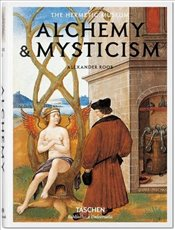 Alchemy and Mysticism   - Roob, Alexander