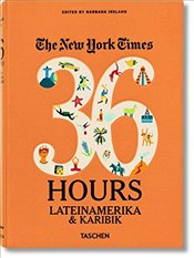 New York Times 36 Hours : Latin America and The Caribbean - Ireland, Barbara