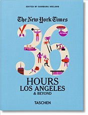 New York Times 36 Hours :  Los Angeles and Beyond - Ireland, Barbara