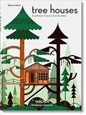 Tree Houses : Fairy Tale Castles in the Air - Jodidio, Philip
