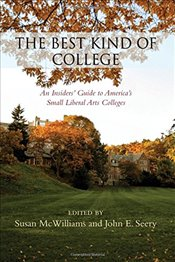 Best Kind of College, The: An Insiders Guide to Americas Small Liberal Arts Colleges -