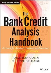 Bank Credit Analysis Handbook: A Guide for Analysts, Bankers and Investors (Wiley Finance) - Golin, Jonathan