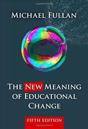 New Meaning of Educational Change - Fullan, Michael