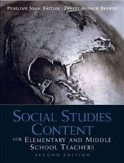 Social Studies Content for Elementary and Middle School Teachers - Fritzer, Penelope J.