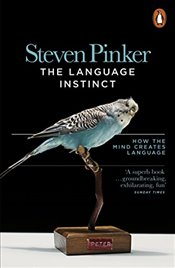 Language Instinct : How the Mind Creates Language - Pinker, Steven