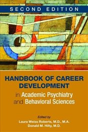 Handbook of Career Development in Academic Psychiatry and Behavioral Sciences - Roberts, Laura Weiss