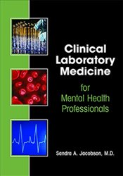 Clinical Laboratory Medicine for Mental Health Professionals - Jacobson, Sandra A.