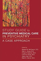Study Guide to Preventive Medical Care in Psychiatry : A Case Approach - McCarron, Robert M.