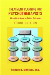 Treatment Planning for Psychotherapists : A Practical Guide to Better Outcomes - Makover, Richard B.